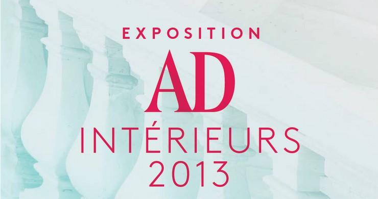 « Hier a terminé un des grands événements de l'année, l'exposition AD Intérieurs 2013. » Exposition AD Intérieurs 2013 Exposition AD Intérieurs 2013 AD