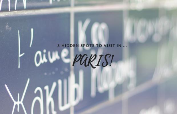 8 SPOTS CACHÉS AUXQUELS VOUS AVEZ BESOIN DE DONNER UN COUP D'ŒIL À… PARIS! 8 Hidden Spots You Need To Have A Look At While in