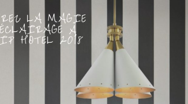 Découvrez la Magie de l'Éclairage à l'Equip Hotel 2018